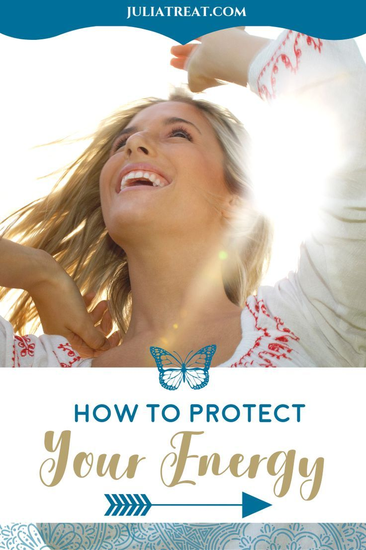 How to protect your energy how to protect yourself