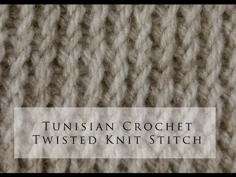Tunisian Crochet Twisted Knit Stitch Youtube Tunisian Crochet