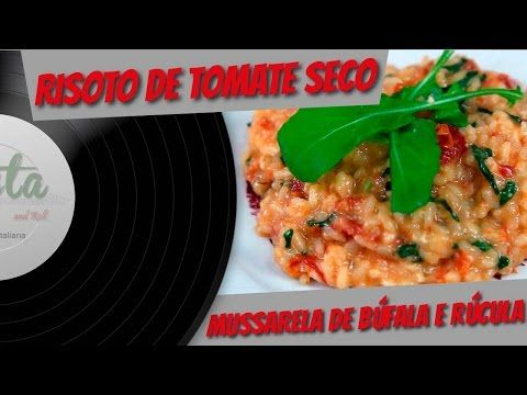 Risoto De Tomate Seco Mussarela De Bufala E Rucula Pasta And