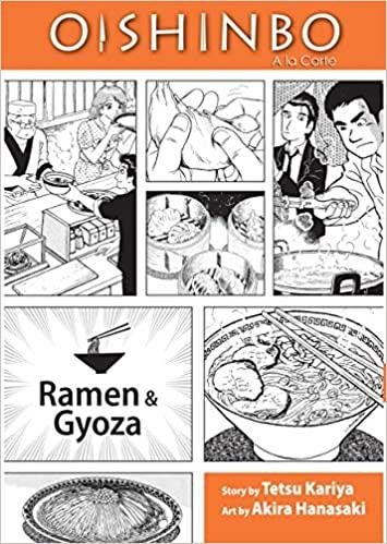 Oishinbo A La Carte Vol 3 Ramen And Gyoza Kariya Tetsu Hanasaki Akira 8601406979611 Amazon Com Books Gyoza Ramen Kariya