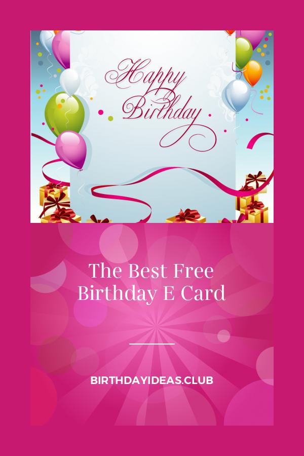 The Best Free Birthday E Card Free Birthday Stuff E Birthday Cards Free Free Birthday Card