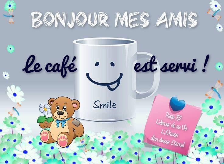 Bonjour Mes Amis Le Café Est Servi You Say Hello I