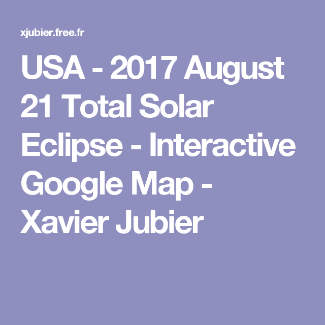 Usa 2017 August 21 Total Solar Eclipse Interactive Google Map