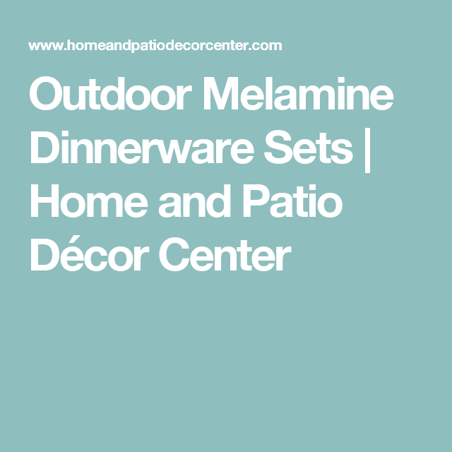 Etonnant Outdoor Melamine Dinnerware Sets | Home And Patio Décor Center