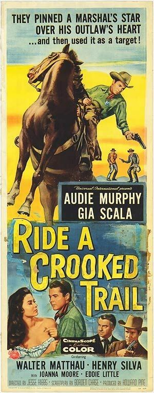 Ride A Crooked Trail 1958 Audie Murphy Gia Scala Walter Matthau Old Film Posters Western Movies Movie Posters