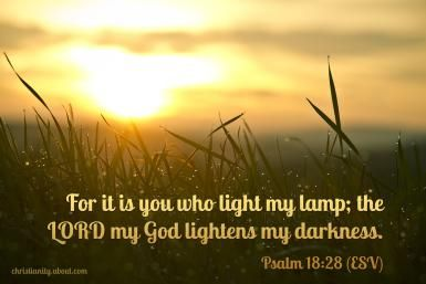 Verse of the Day: Flame of God - Psalm 18:28 http://christianity.about.com/od/verseoftheday/qt/verseday258.htm?utm_content=buffer99381&utm_medium=social&utm_source=facebook.com&utm_campaign=buffer