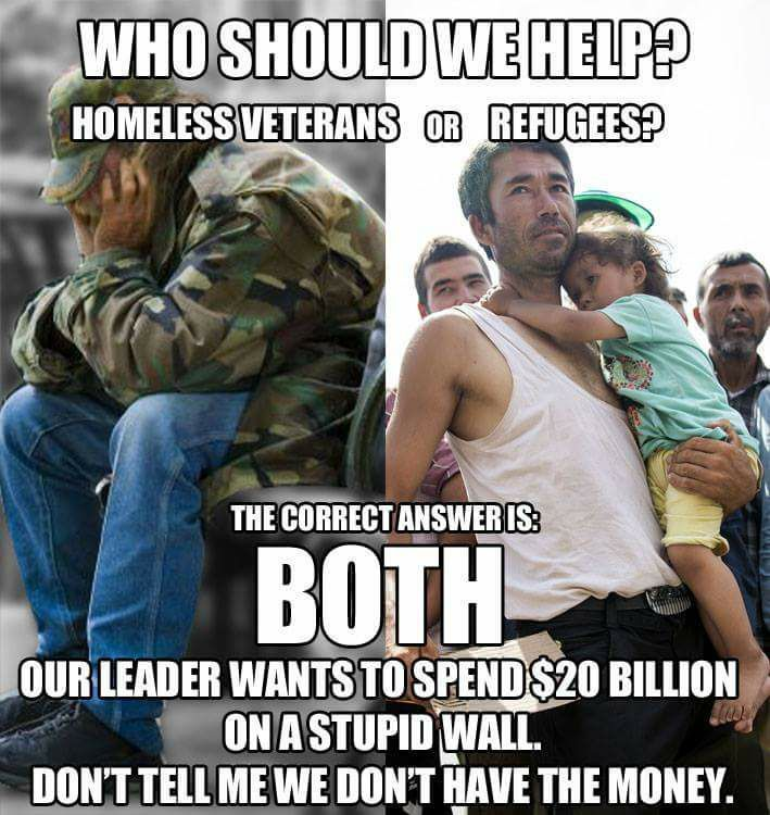 "A stupid, pointless, ineffective wall, that WE get to pay for. How about putting that money towards something helpful? Well, that would be against the Republican guidebook, ""Kick'em When They're Down"". Remember that lesson from the Bible, ""hate thy neighbor""."