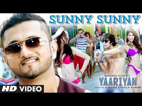 Yaariyan Sunny Sunny Feat Yo Yo Honey Singh Video Song