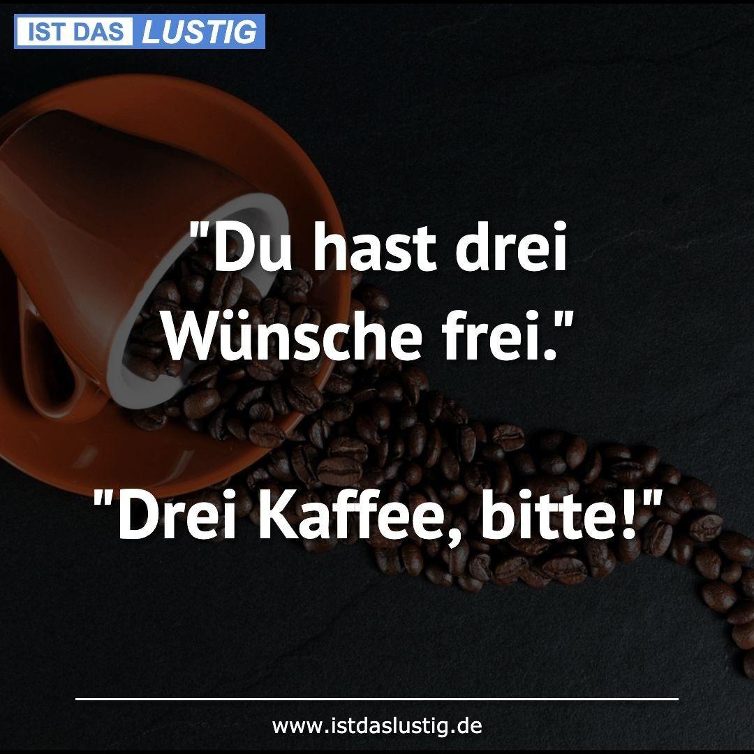 Kaffee Lustig Witzig Bild Bilder Spruch Spruche Kram Lustig Kaffee Lustig Wunsch Frei