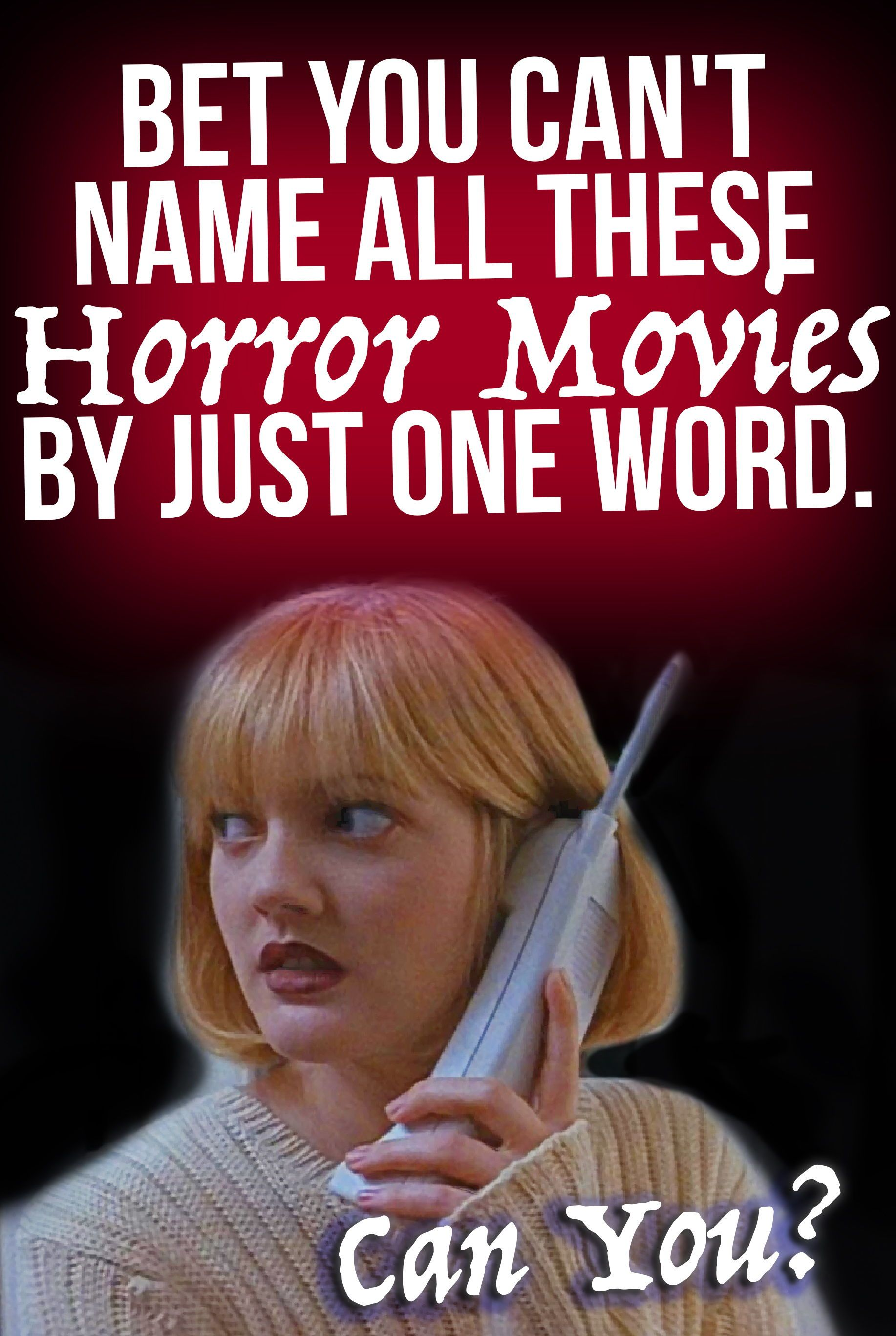 How Well Do You Actually Know Classic Horror Movies Can You Name All Of These Films By Just A One Word Clue Witho Horror Movie Quotes Movie Quizzes Movie Quiz