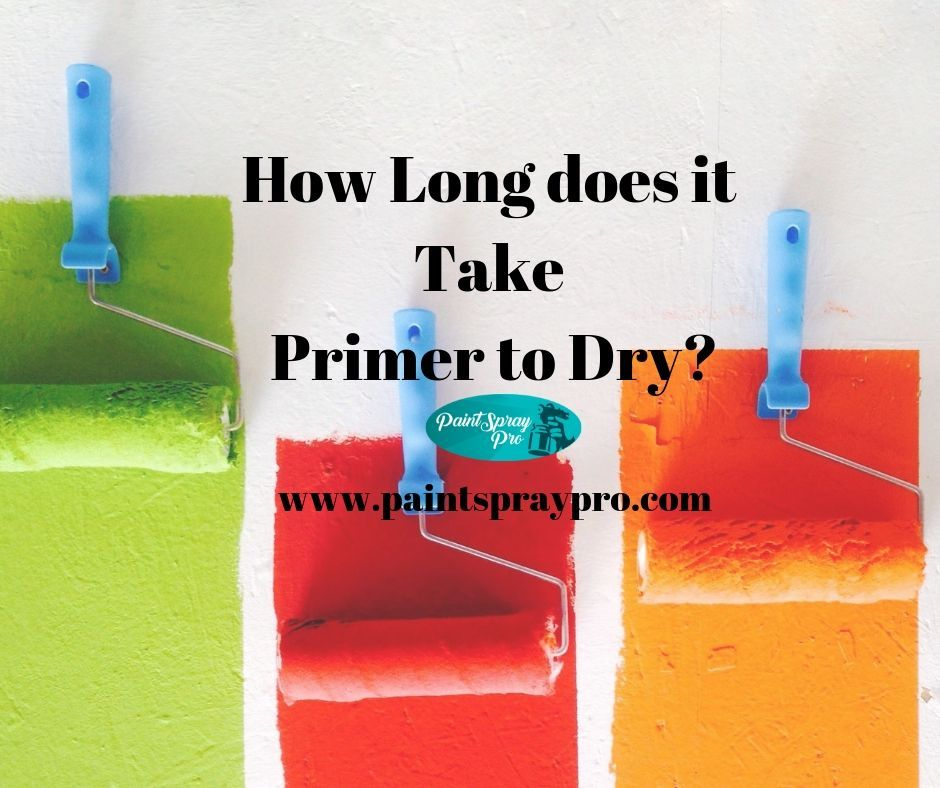 How Long Does it Take Primer to Dry? Using a paint