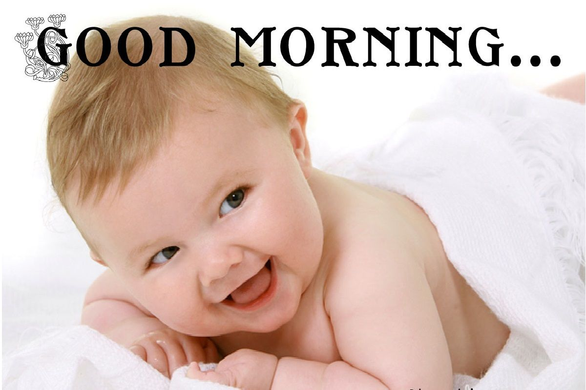 Cute good morning pictures good morning cards cute baby pictures good morning images