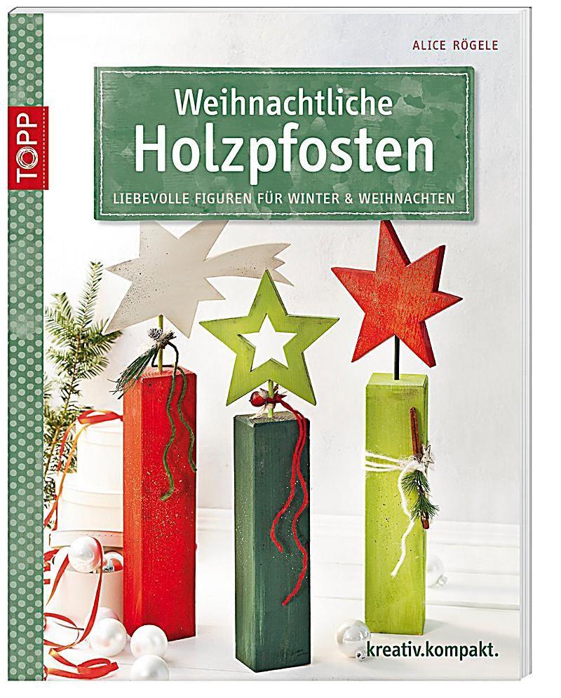 Weihnachtsdeko Bei Weltbild.Weihnachtliche Holzpfosten Buch Bei Weltbild De Online Bestellen