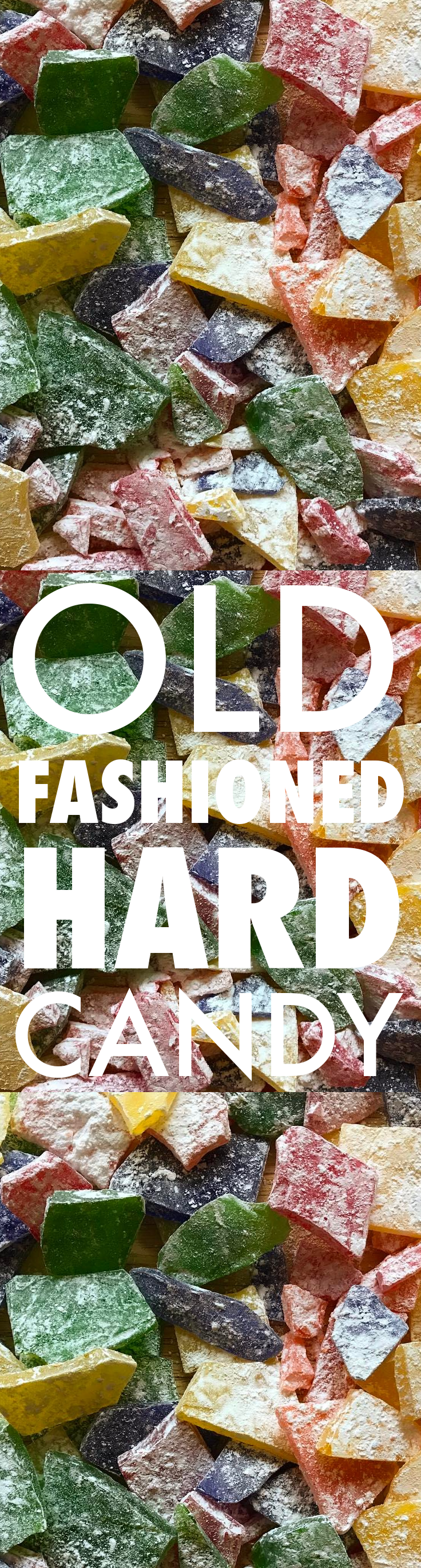 Old-Fashioned Hard Candy | Recipe in 2018 | Baste Cut Fold Recipes ...