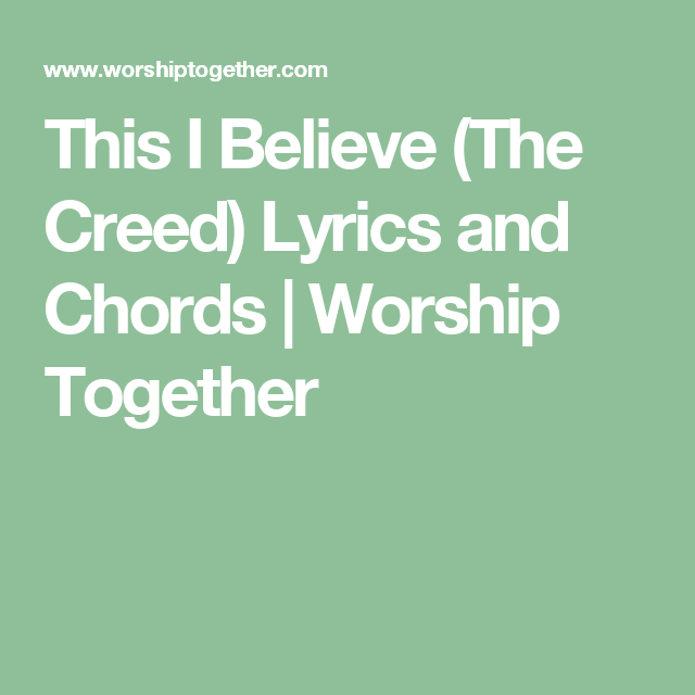 This I Believe (The Creed) Lyrics and Chords | Worship Together ...