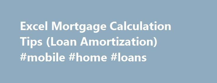 Excel Mortgage Calculation Tips Loan Amortization Mobile Home