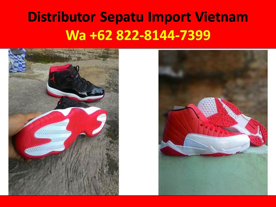 Cara Import Sepatu Vietnam Kualitas Sepatu Import Vietnam Sepatu