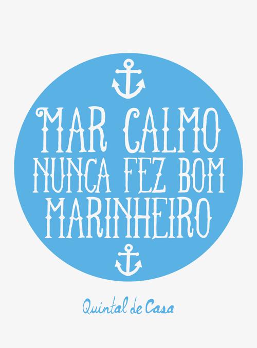 Tumblr Mar Calmo Nunca Fez Bom Marinheiro Quotes For Projects