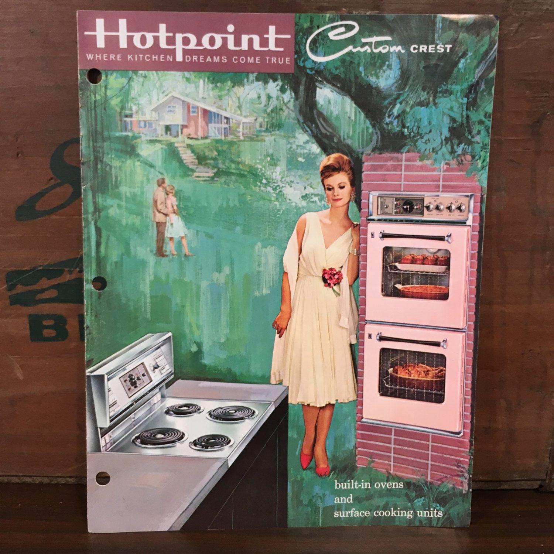 Vintage 1963 Hotpoint Custom Creast Catalog Sales Brochure Kitchen Appliance Retro Appliances Hotpoint Home Appliance Store