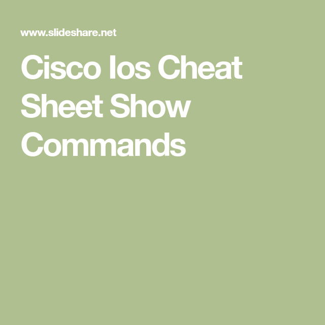 Cisco Ios Cheat Sheet Show Commands | How to | Cheat sheets
