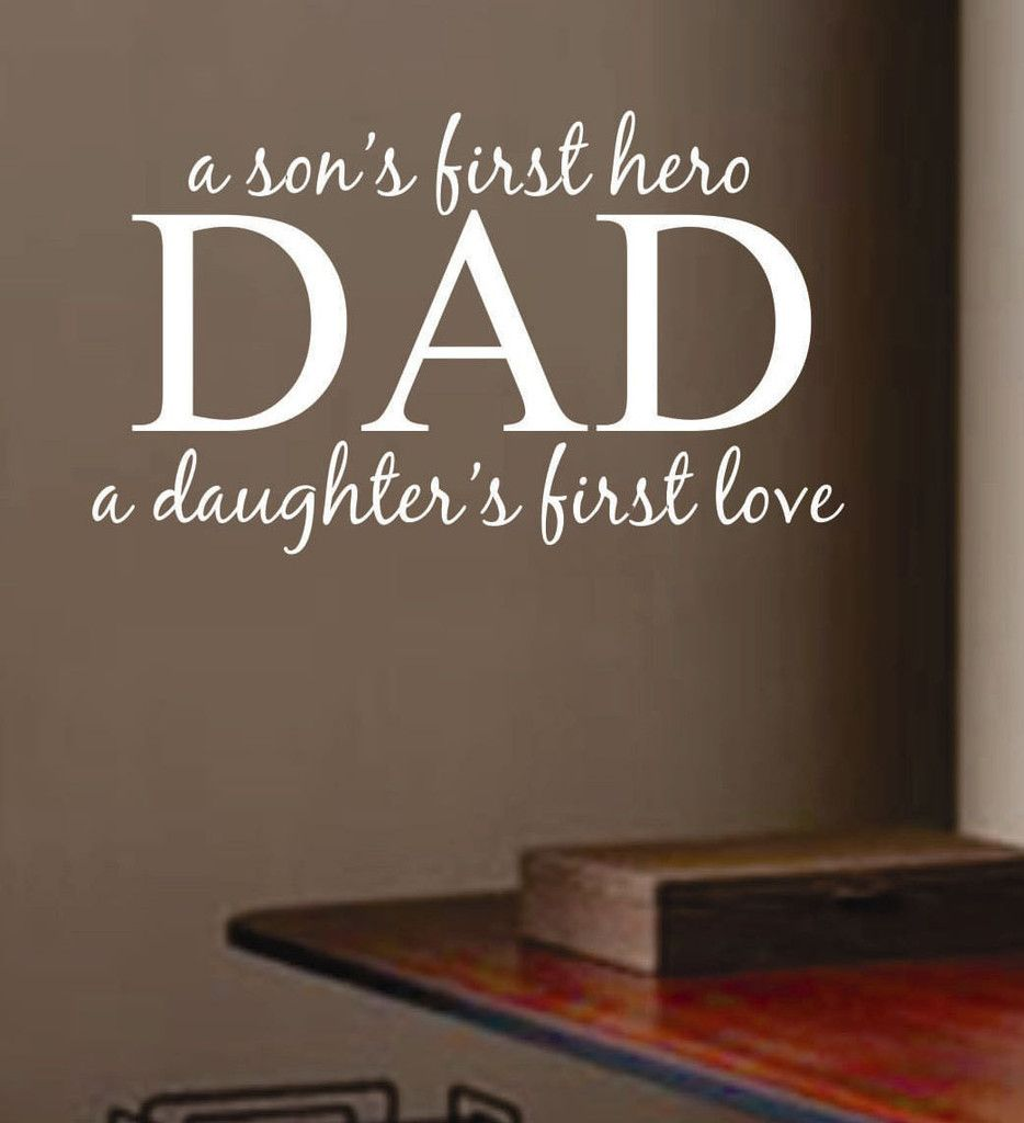 Dad Son Hero Daughter Love Wall Quotes