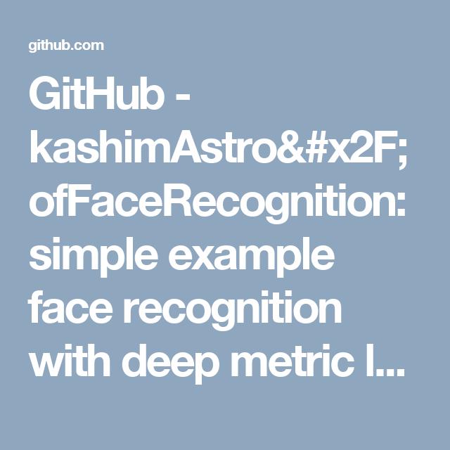 GitHub - kashimAstro/ofFaceRecognition: simple example face