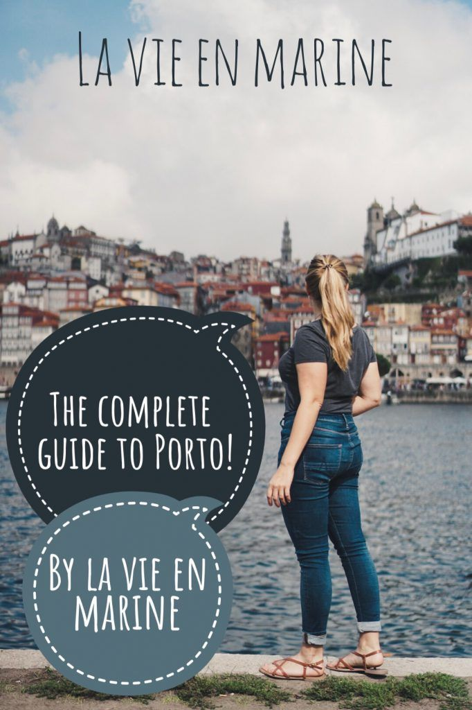 La Vie En Marine's Guide To Porto - La Vie En Marine #bestplacesinportugal