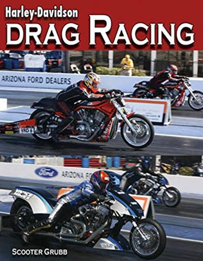 Harley Davidson Drag Racing By Scooter Grubb Enthusiast Books Drag Racing Motorcycle Drag Racing Harley Davidson