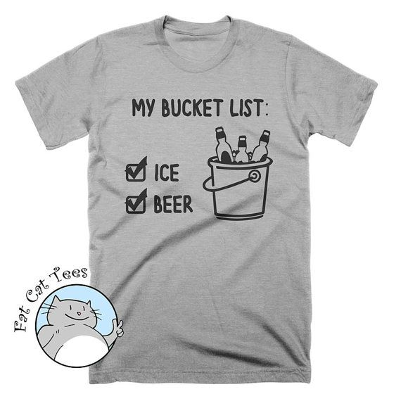 5f6a737f0 Funny Beer T Shirt My Bucket List Shirt Mens Beer Tees Beach Shirt ...