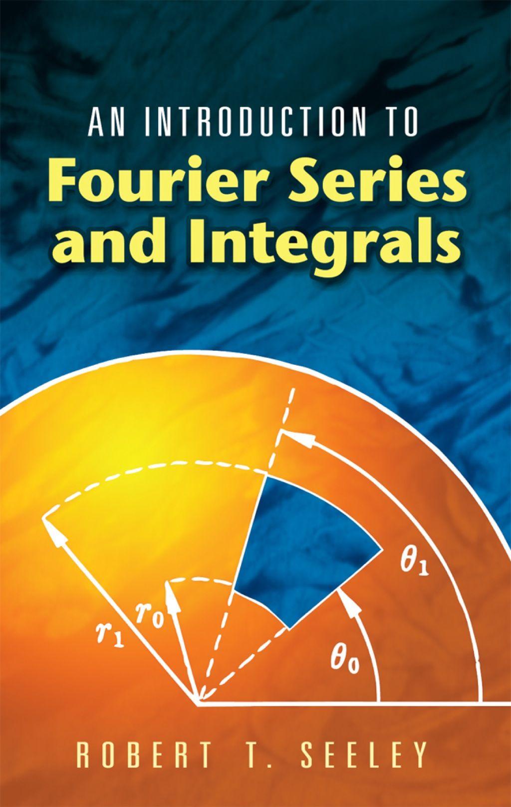 An Introduction To Fourier Series And Integrals Ebook Sciences Mathématiques Mathématiques Science