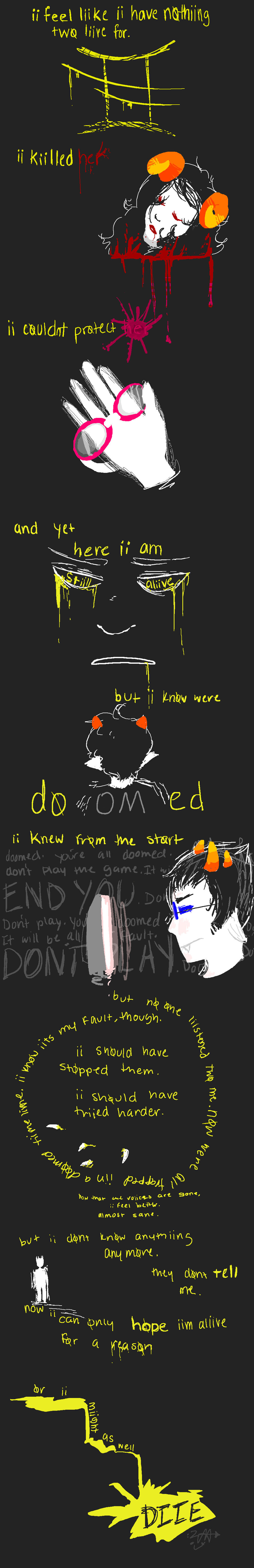 *curls into ball and cries* but..... but... Vriska mind controlled you and it was an accident that the had taken the mind honey and..... and.....