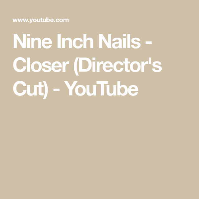 Nine Inch Nails Closer Directors Cut Youtube
