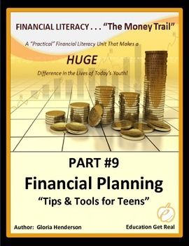 Part 9 Financial Planning Tips Tools For Teens Ties Together Previous Parts Learned On Checking Saving Inves Financial Literacy Invest Wisely Budgeting