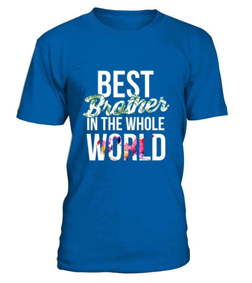 Brother Best Brother In The Whole World TShirt  brother#tshirt#tee#gift#holiday#art#design#designer#tshirtformen#tshirtforwomen#besttshirt#funnytshirt#age#name#october#november#december#happy#grandparent#blackFriday#family#thanksgiving#birthday#image#photo#ideas#sweetshirt#bestfriend#nurse#winter#america#american#lovely#unisex#sexy#veteran#cooldesign#mug#mugs#awesome#holiday#season#cuteshirt