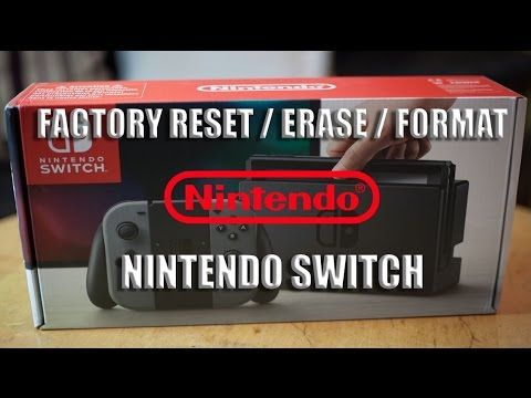 We Show You How To Format X2f Erase X2f Factory Reset X2f Wipe Your Nintendo Switch Console Maybe You 39 Re Going To Nintendo Switch Nintendo Switch