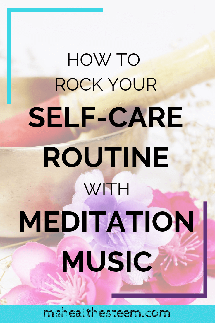 How to Rock Your Self-Care Routine with Meditation Music #howtosing