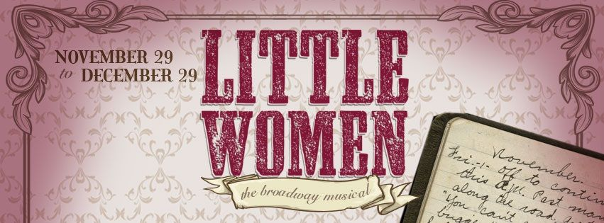 Spend an evening with Jo, Meg, Beth and Amy during this holiday season in Little Women the Broadway Musical at Arts West.