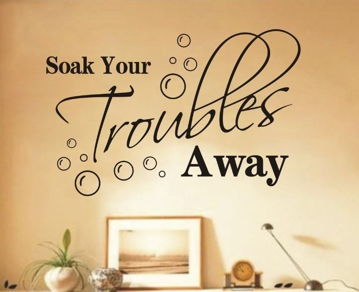 Black Soak Your Troubles Away Bathroom Wall Quote Decals Decor Vinyl ...
