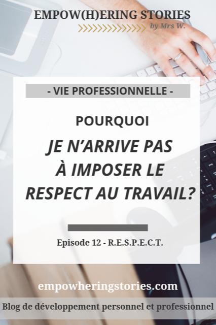 Comment Se Faire Respecter Au Travail : comment, faire, respecter, travail, Empow(h)ering, Stories