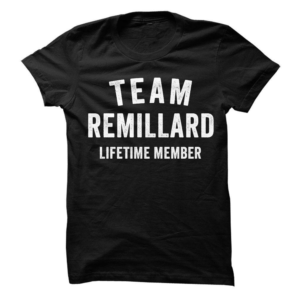 REMILLARD TEAM LIFETIME MEMBER FAMILY NAME LASTNAME T-SHIRT
