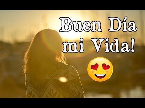 Buen Dia Amor Hoy Desperte Pensando En Ti Video Mensaje