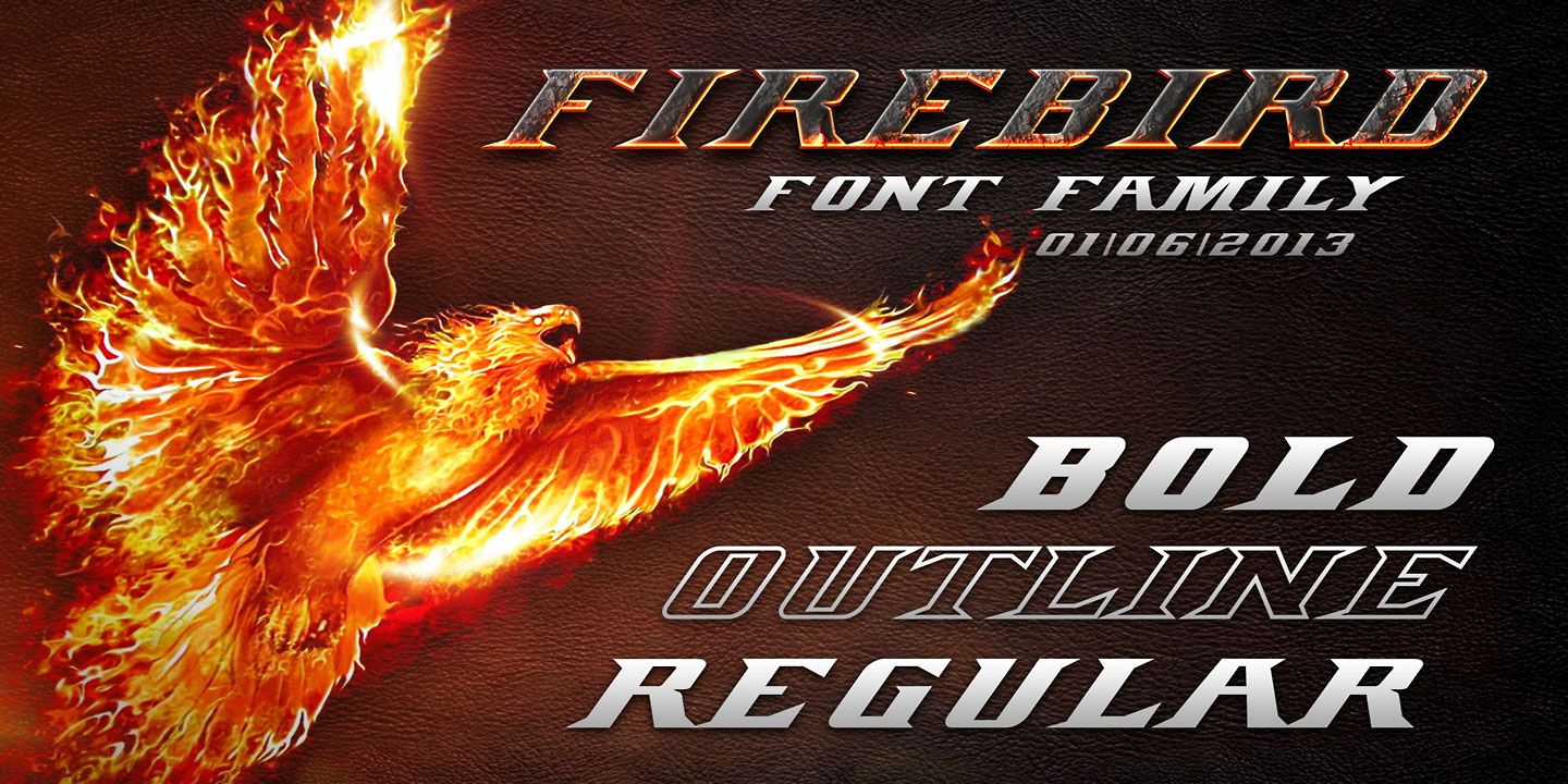 FIREBIRD regular, outline and bold, is an 3 font system