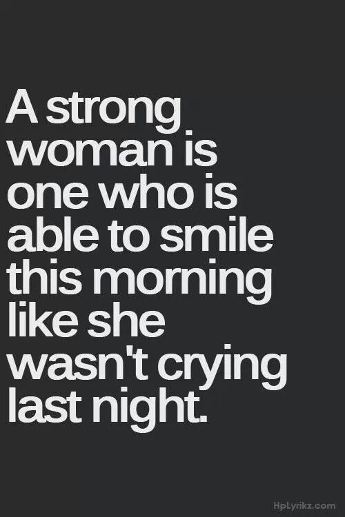 How About A Strong Woman Is Not Afraid Of Showing Herself Even If