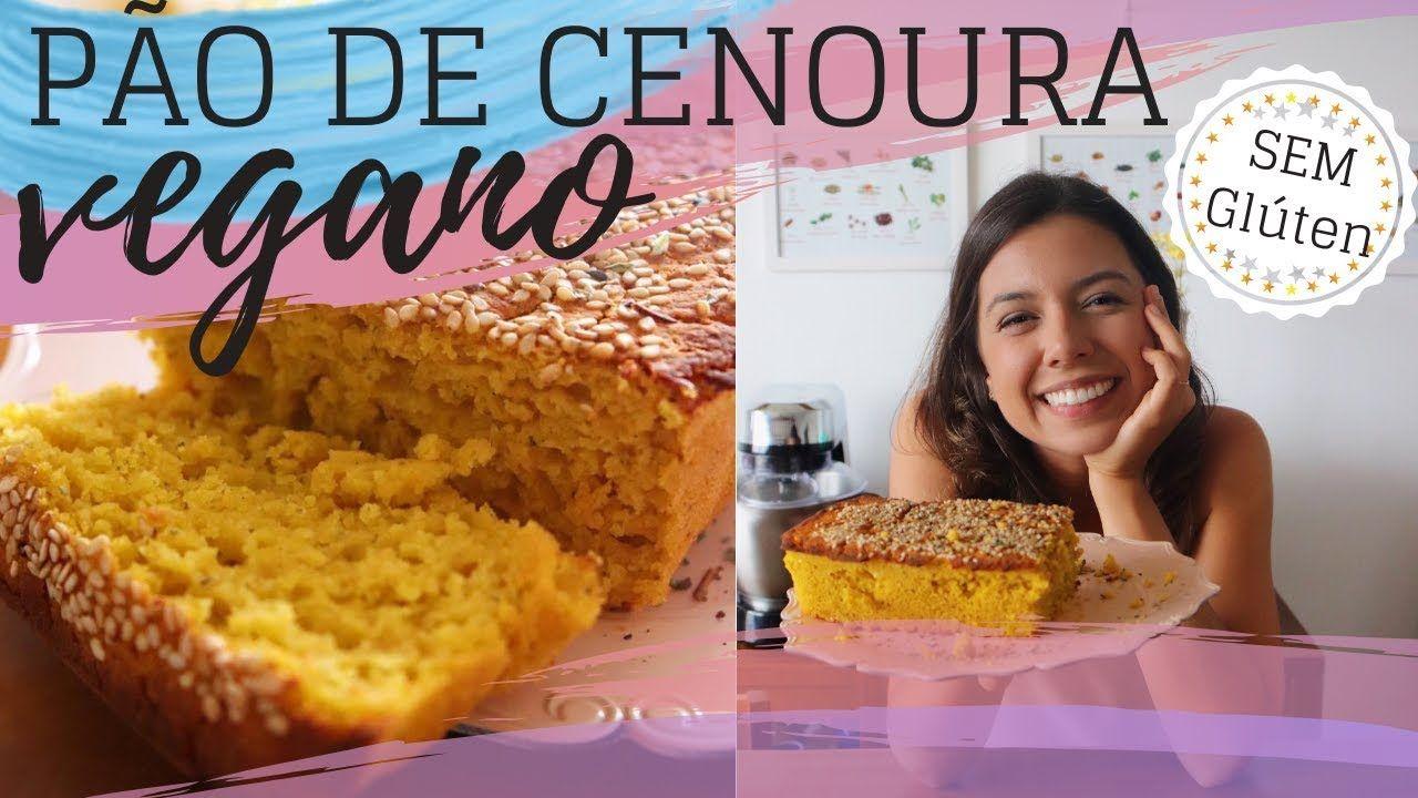 Pao Vegano De Cenoura Superfacil Sem Gluten Blog Paveg