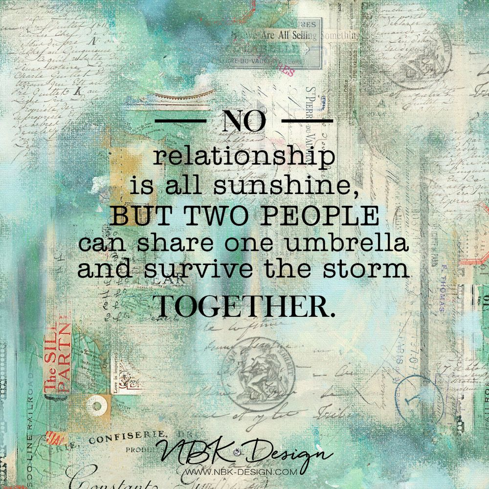 No Relationship Is All Sunshine But Two People Can Share One Umbrella And Service The Storm Together Paper From My Re Inv All About Nbk Design