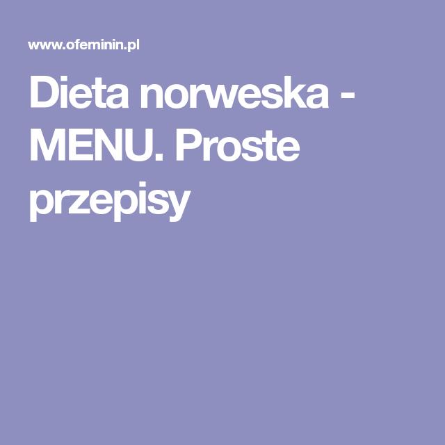 Dieta Norweska Menu Proste Przepisy Przepisy Na Potrawy Dieta