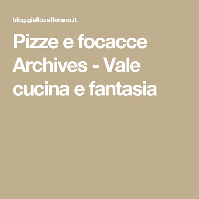 Pizze e focacce Archives - Vale cucina e fantasia | Ricette da ...