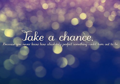 Take A Chance On Love Inspirational Quotes Pictures Book Quotes Quotes