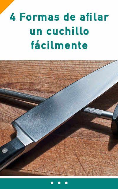 4 Formas De Afilar Un Cuchillo Facilmente Con Imagenes Cuchillos De Cocina Afilador De Cuchillos Trucos De Limpieza