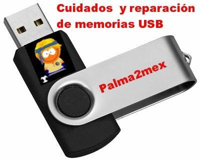 palma2mex: Cuidados y reparación de memorias USB
